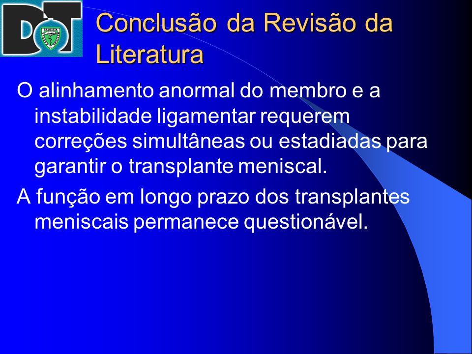 Conclusão da Revisão da Literatura O alinhamento anormal do membro e a instabilidade ligamentar requerem correções simultâneas ou estadiadas para gara