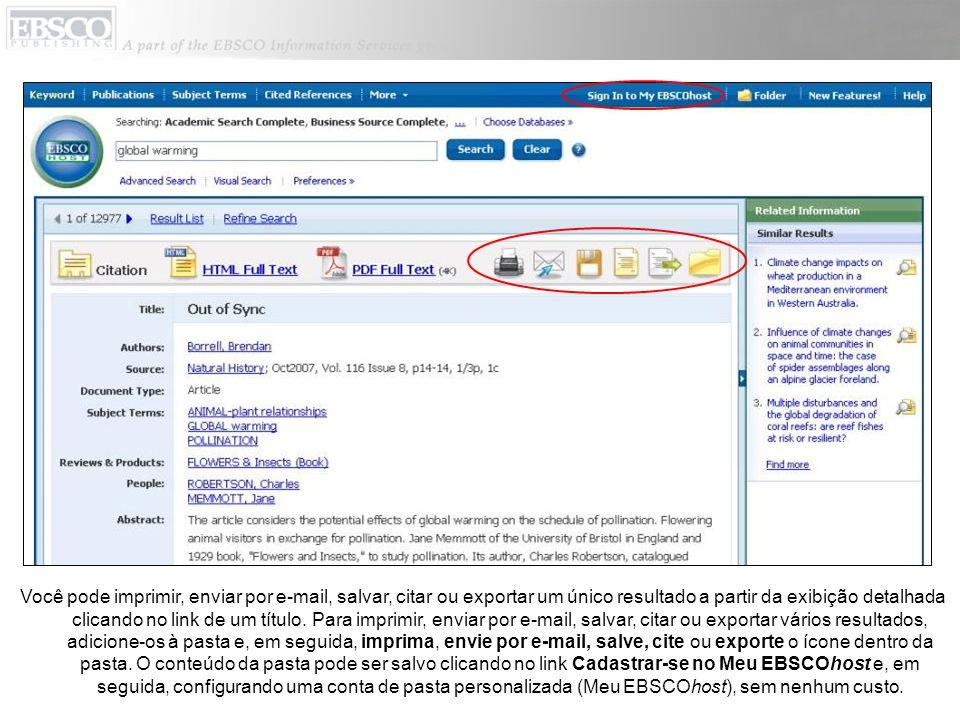 Você pode imprimir, enviar por e-mail, salvar, citar ou exportar um único resultado a partir da exibição detalhada clicando no link de um título. Para