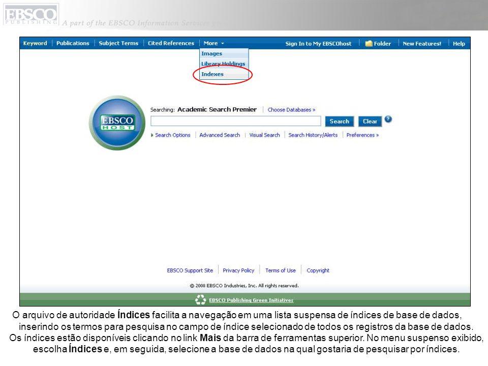 O arquivo de autoridade Índices facilita a navegação em uma lista suspensa de índices de base de dados, inserindo os termos para pesquisa no campo de