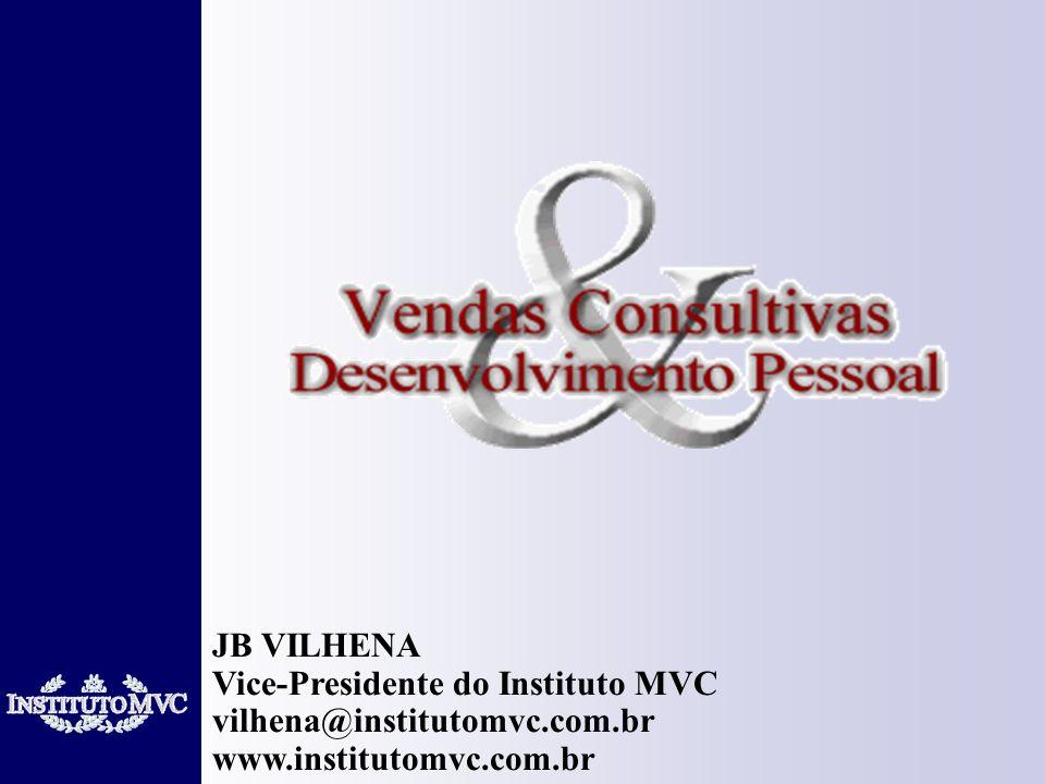 JB VILHENA Vice-Presidente do Instituto MVC vilhena@institutomvc.com.br www.institutomvc.com.br