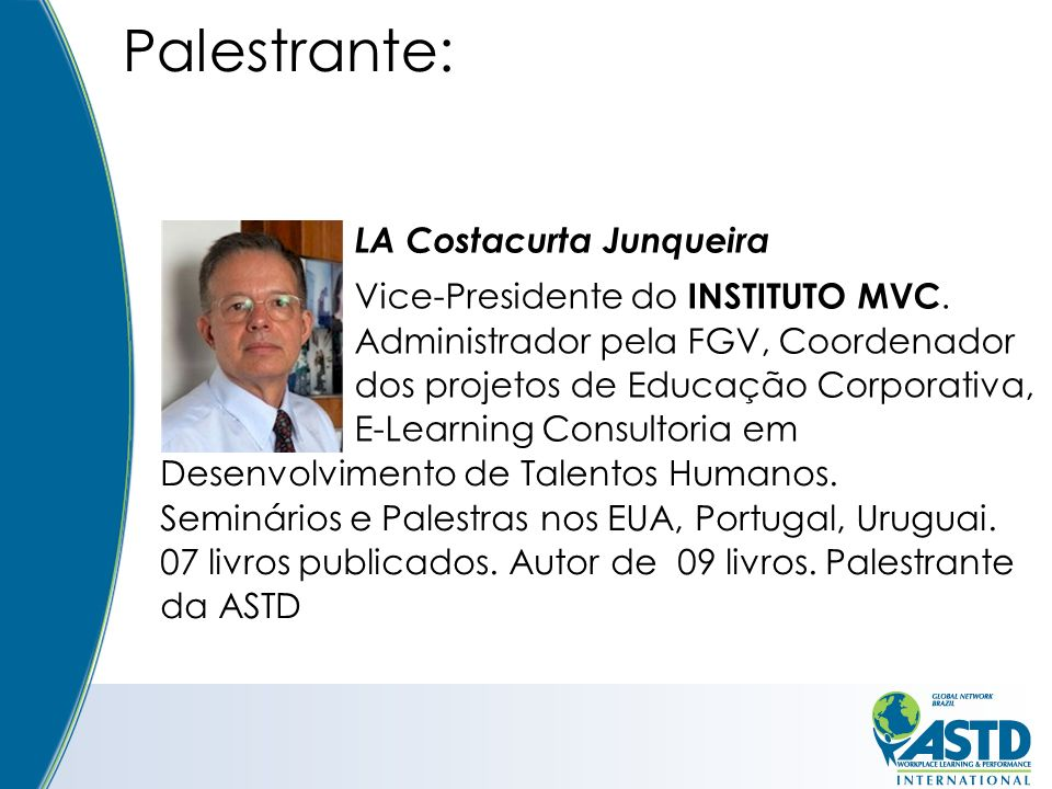 Palestrante: Vice-Presidente do INSTITUTO MVC.