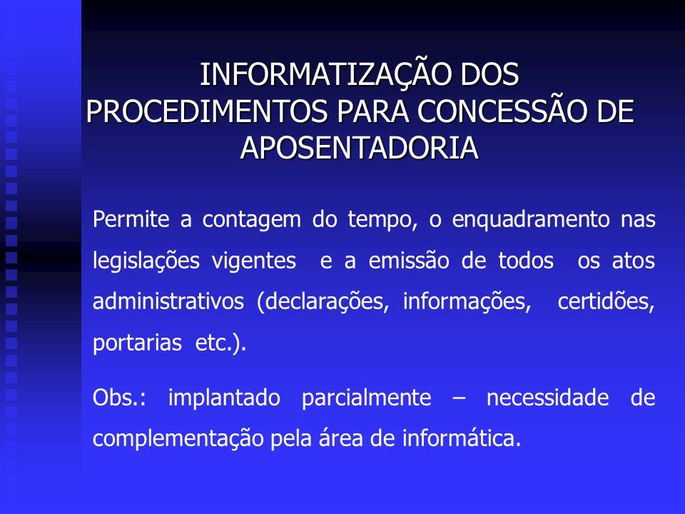 Permite a contagem do tempo, o enquadramento nas legislações vigentes e a emissão de todos os atos administrativos (declarações, informações, certidõe