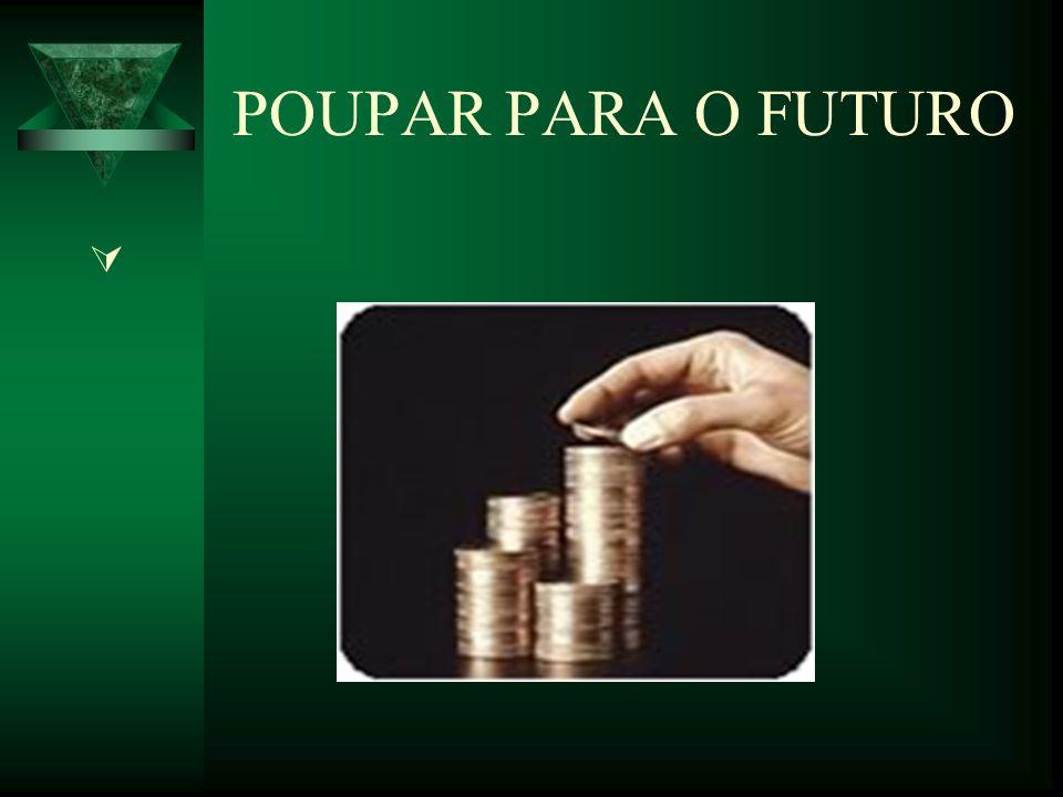 POUPAR PARA O FUTURO