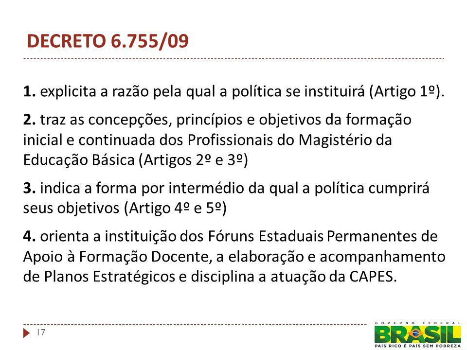 1. explicita a razão pela qual a política se instituirá (Artigo 1º).