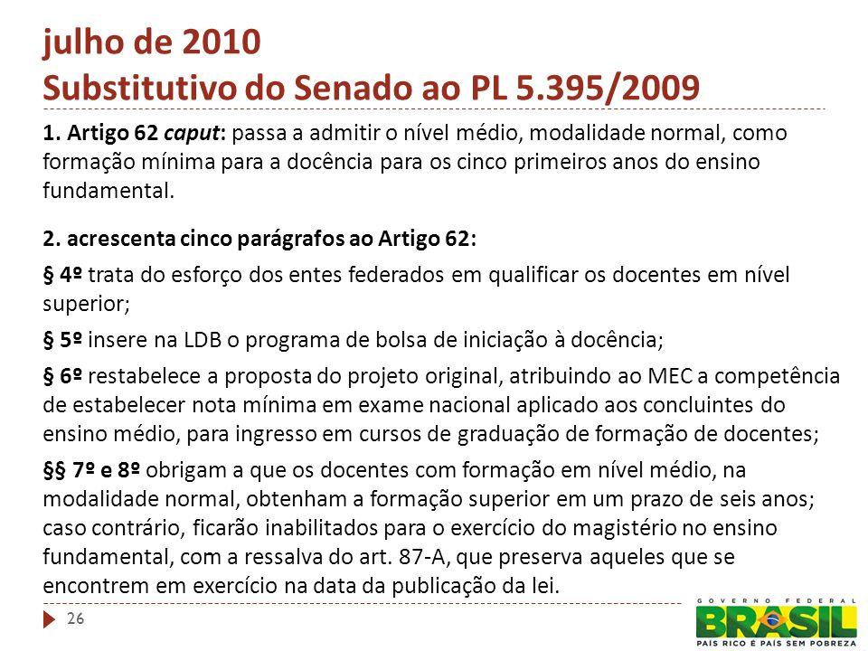 - julho de 2010 Substitutivo do Senado ao PL 5.395/2009 1.