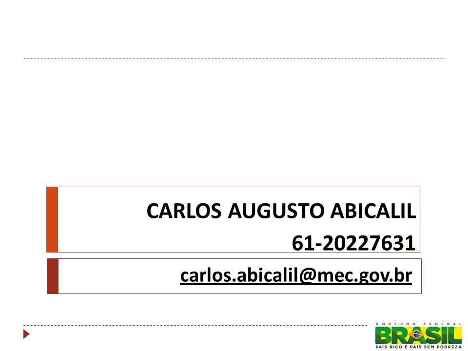 CARLOS AUGUSTO ABICALIL 61-20227631 carlos.abicalil@mec.gov.br