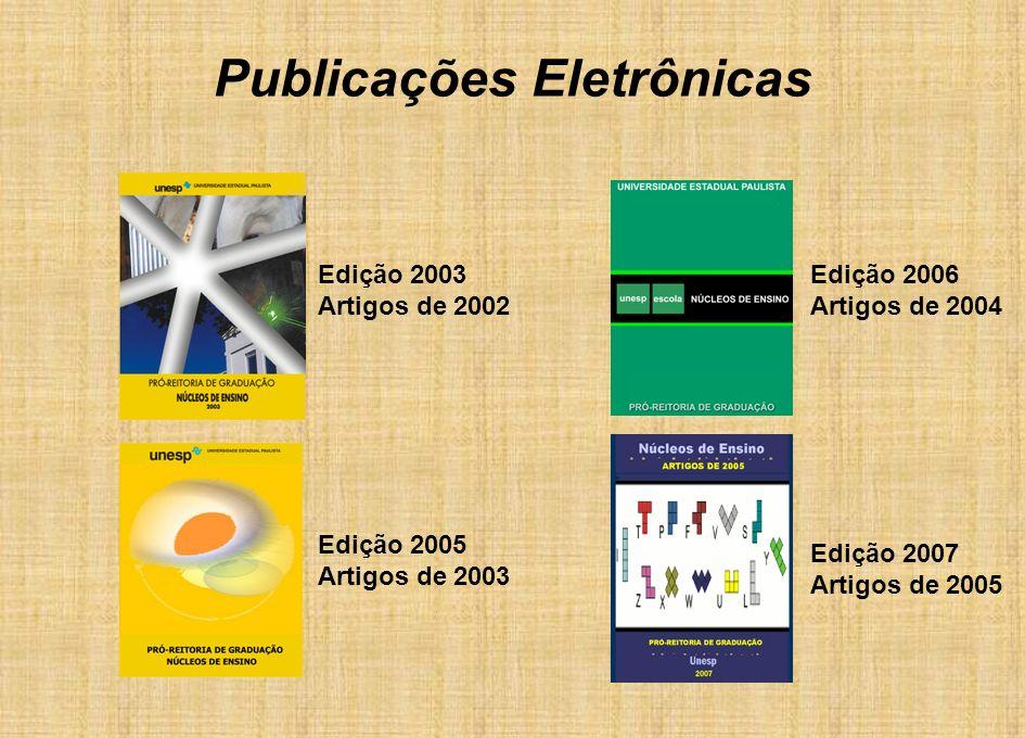 Publicações Eletrônicas Edição 2003 Artigos de 2002 Edição 2005 Artigos de 2003 Edição 2006 Artigos de 2004 Edição 2007 Artigos de 2005