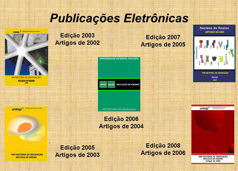 Publicações Eletrônicas Edição 2003 Artigos de 2002 Edição 2005 Artigos de 2003 Edição 2006 Artigos de 2004 Edição 2007 Artigos de 2005 Edição 2008 Artigos de 2006