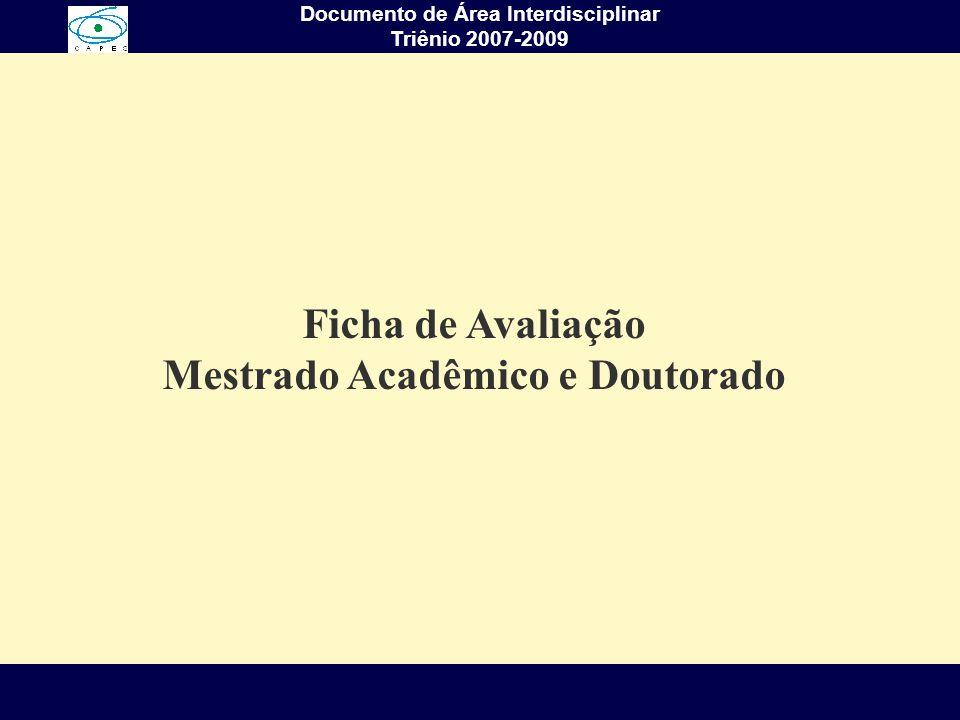 Complexidade, Interdisciplinaridade e Saber Ambiental Arlindo Philippi Jr. Documento de Área Interdisciplinar Triênio 2007-2009 Ficha de Avaliação Mes