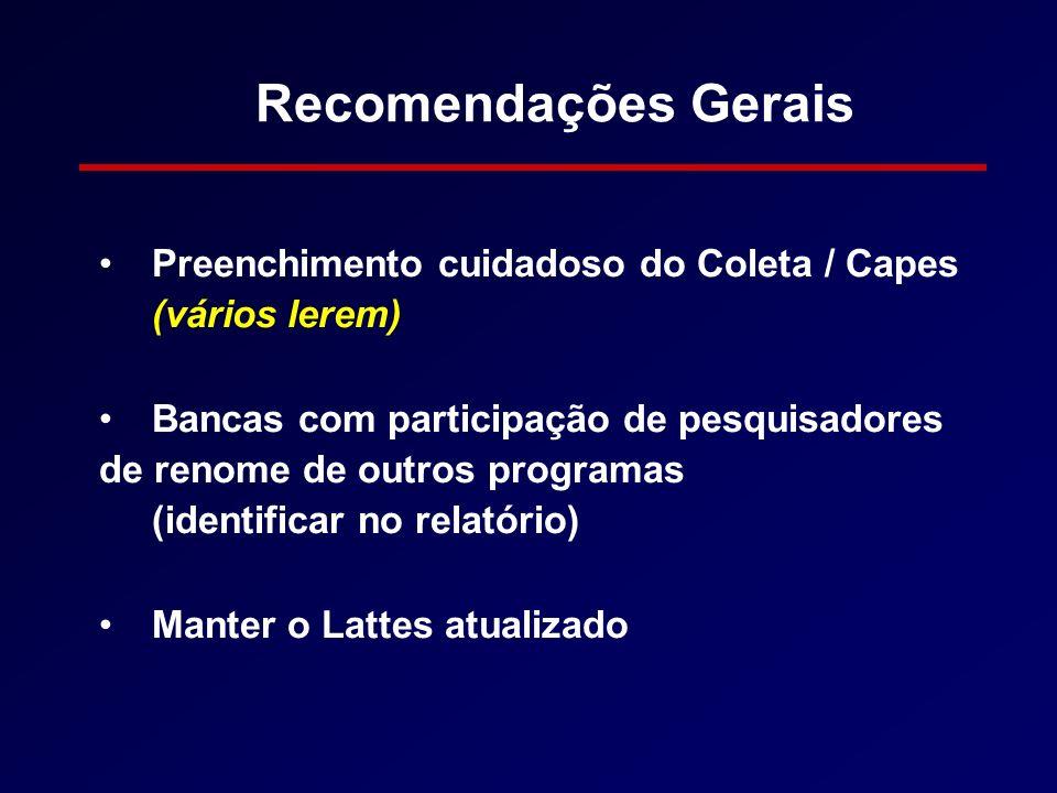 Preenchimento cuidadoso do Coleta / Capes (vários lerem) Bancas com participação de pesquisadores de renome de outros programas (identificar no relató