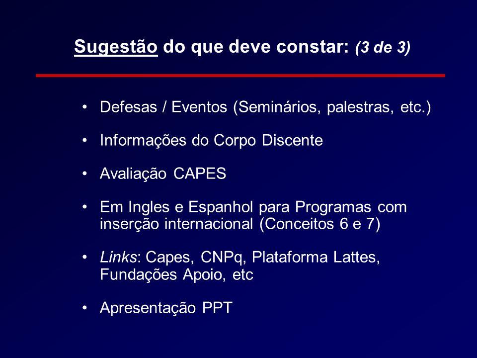 Sugestão do que deve constar: (3 de 3) Defesas / Eventos (Seminários, palestras, etc.) Informações do Corpo Discente Avaliação CAPES Em Ingles e Espan