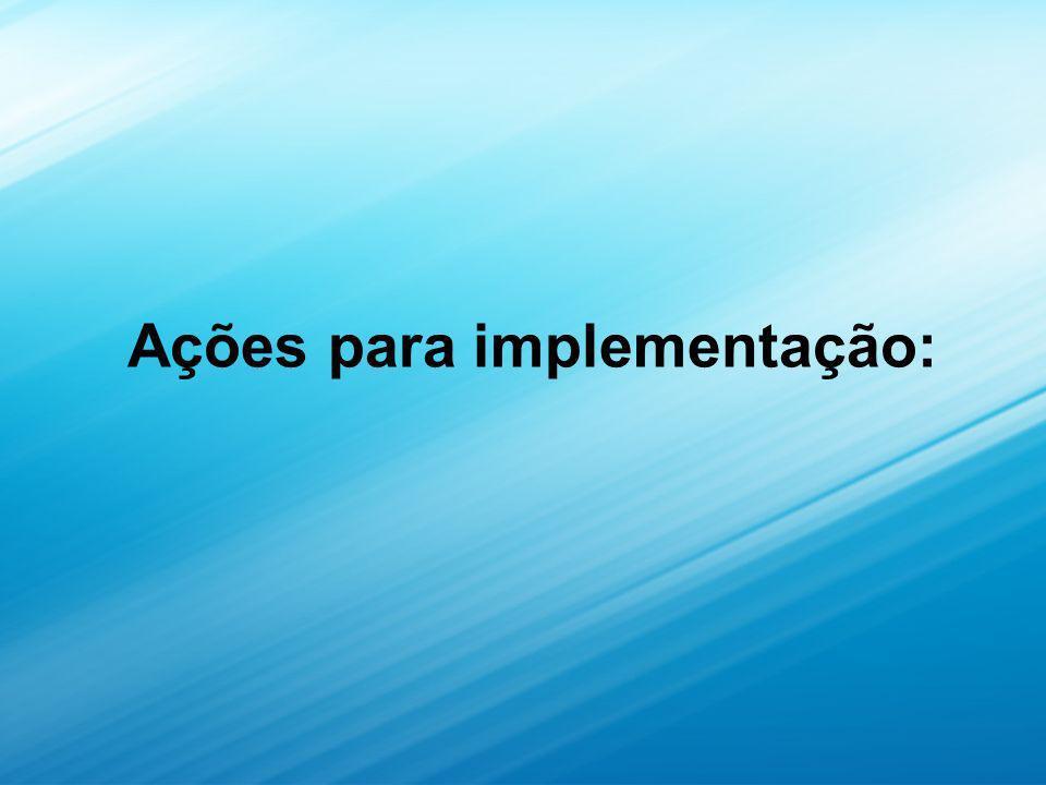 Ações para implementação: