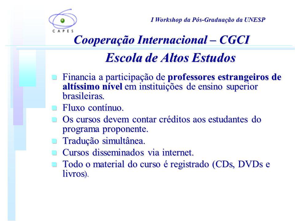n Financia a participação de professores estrangeiros de altíssimo nível em instituições de ensino superior brasileiras.
