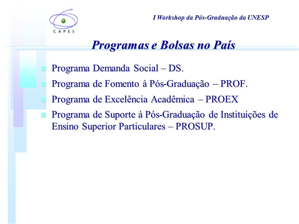 DIMENSÃO DO SISTEMA PÓS-GRADUAÇÃO NO BRASIL (Avaliações Trienais de 2004 e 2007) I Workshop da Pós-Graduação da UNESP