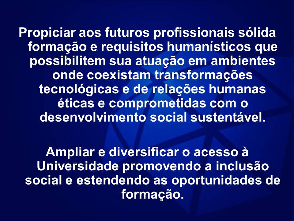Propiciar aos futuros profissionais sólida formação e requisitos humanísticos que possibilitem sua atuação em ambientes onde coexistam transformações
