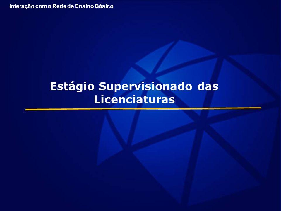 Estágio Supervisionado das Licenciaturas Interação com a Rede de Ensino Básico