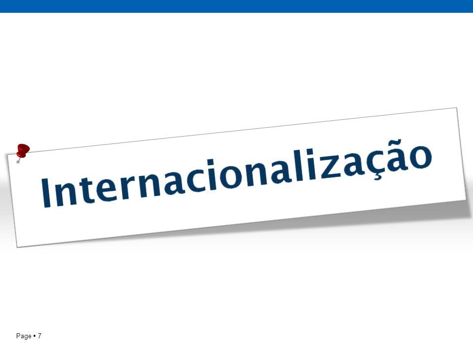 Internacionalização Pag 8 Essencialmente centrada na mobilidade internacional de estudantes, docentes e gestores.
