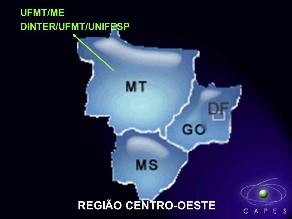 UFMT/ME DINTER/UFMT/UNIFESP REGIÃO CENTRO-OESTE