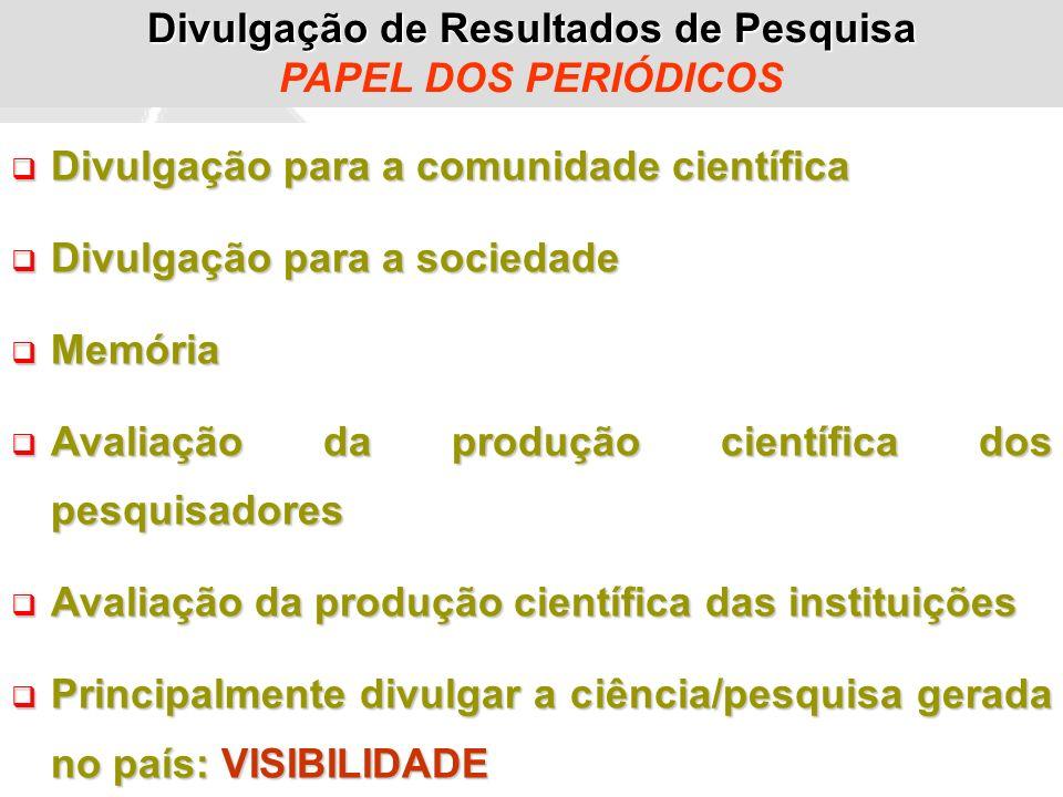 Divulgação para a comunidade científica Divulgação para a comunidade científica Divulgação para a sociedade Divulgação para a sociedade Memória Memóri
