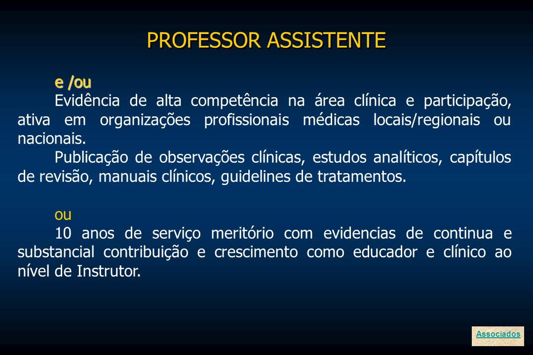 e /ou Evidência de alta competência na área clínica e participação, ativa em organizações profissionais médicas locais/regionais ou nacionais. Publica