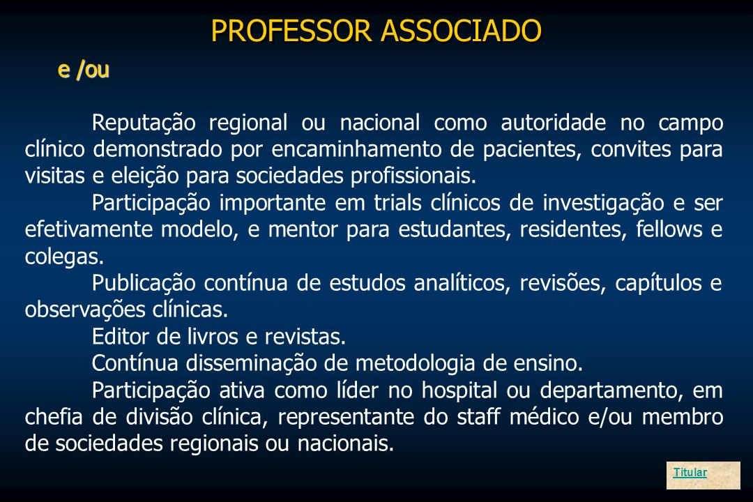 e /ou Reputação regional ou nacional como autoridade no campo clínico demonstrado por encaminhamento de pacientes, convites para visitas e eleição par