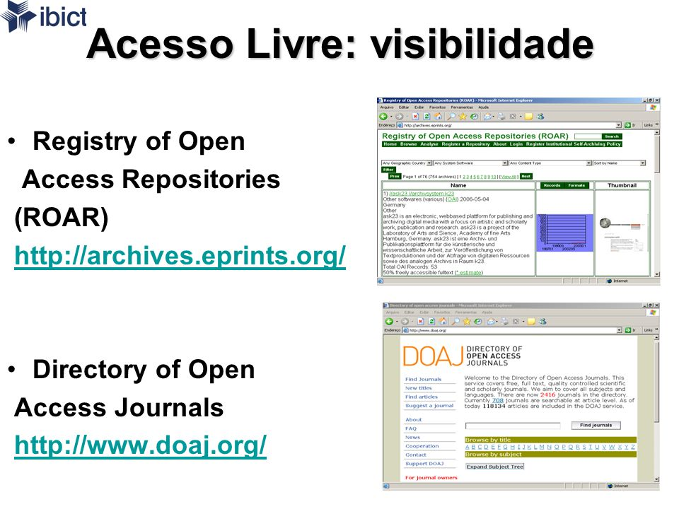 18 Acesso Livre: visibilidade Registry of Open Access Repositories (ROAR) http://archives.eprints.org/ Directory of Open Access Journals http://www.do