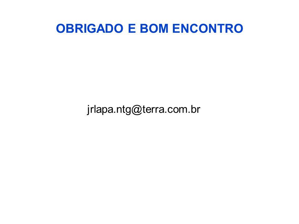 OBRIGADO E BOM ENCONTRO jrlapa.ntg@terra.com.br