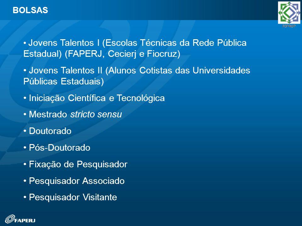Jovens Talentos I (Escolas Técnicas da Rede Pública Estadual) (FAPERJ, Cecierj e Fiocruz) Jovens Talentos II (Alunos Cotistas das Universidades Públic