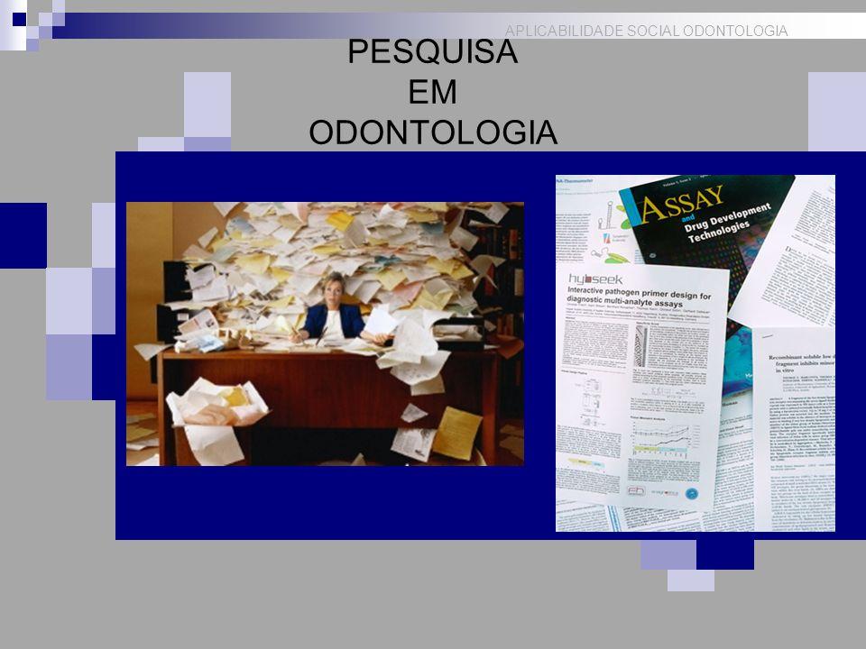 APLICABILIDADE SOCIAL ODONTOLOGIA