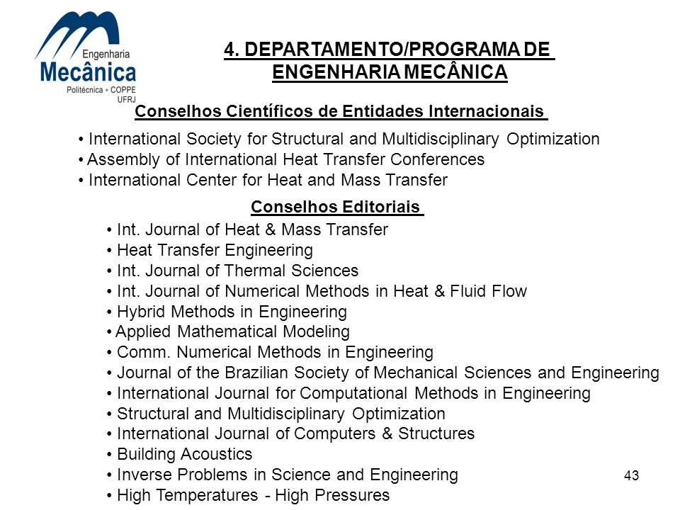 43 4. DEPARTAMENTO/PROGRAMA DE ENGENHARIA MECÂNICA International Society for Structural and Multidisciplinary Optimization Assembly of International H