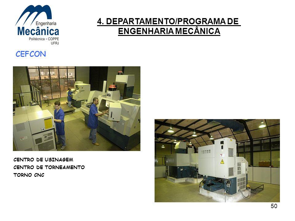 50 CEFCON CENTRO DE USINAGEM CENTRO DE TORNEAMENTO TORNO CNC 4. DEPARTAMENTO/PROGRAMA DE ENGENHARIA MECÂNICA