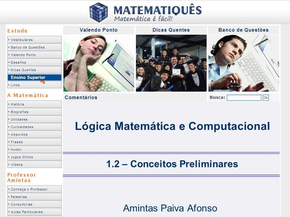 Ensino Superior 1.2 – Conceitos Preliminares Amintas Paiva Afonso Lógica Matemática e Computacional