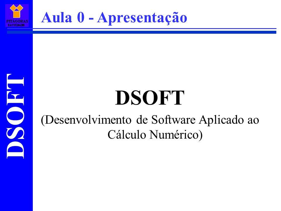 (Desenvolvimento de Software Aplicado ao Cálculo Numérico) Aula 0 - Apresentação