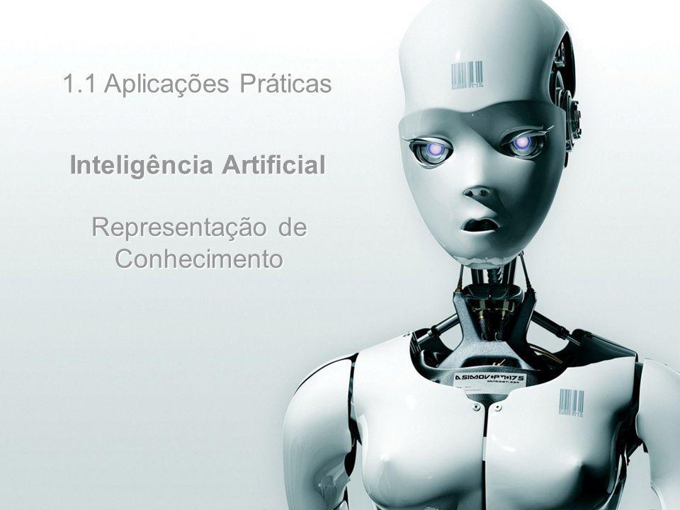 1.1 Aplicações Práticas Inteligência Artificial Representação de Conhecimento