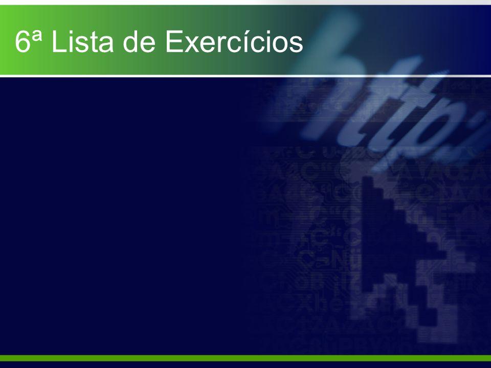 6ª Lista de Exercícios