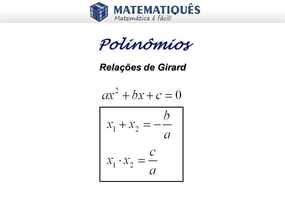 Relações de Girard Polinômios