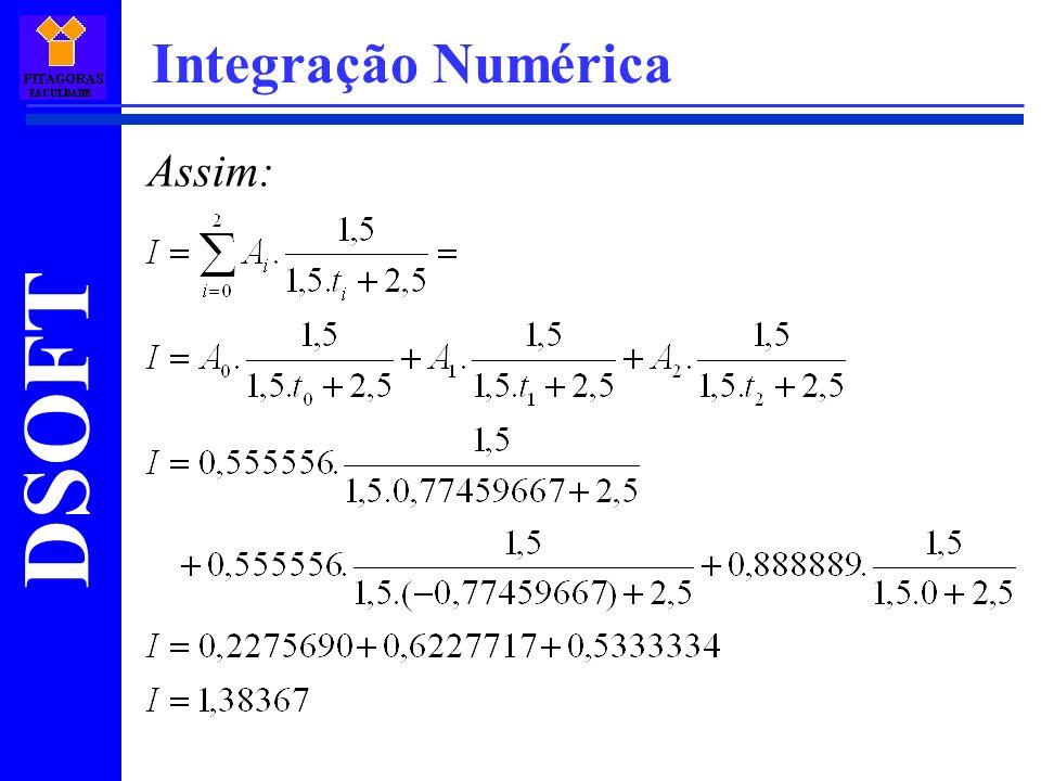 DSOFT Integração Numérica Assim: