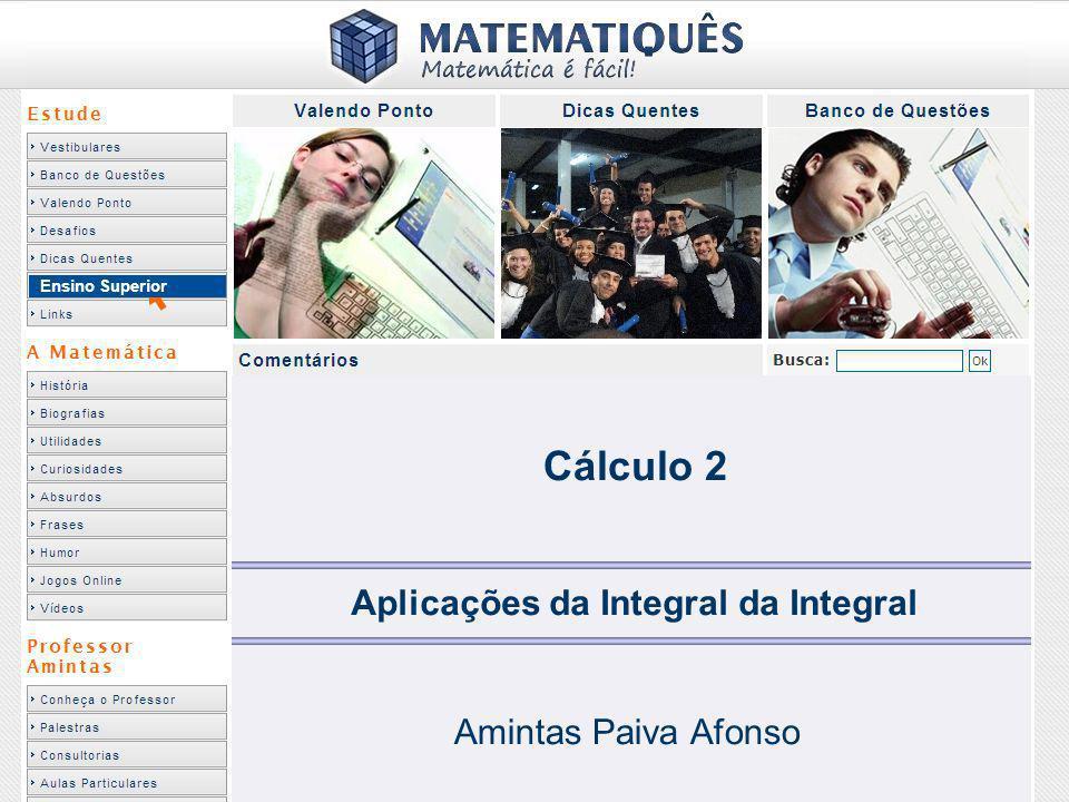 Ensino Superior Aplicações da Integral da Integral Amintas Paiva Afonso Cálculo 2