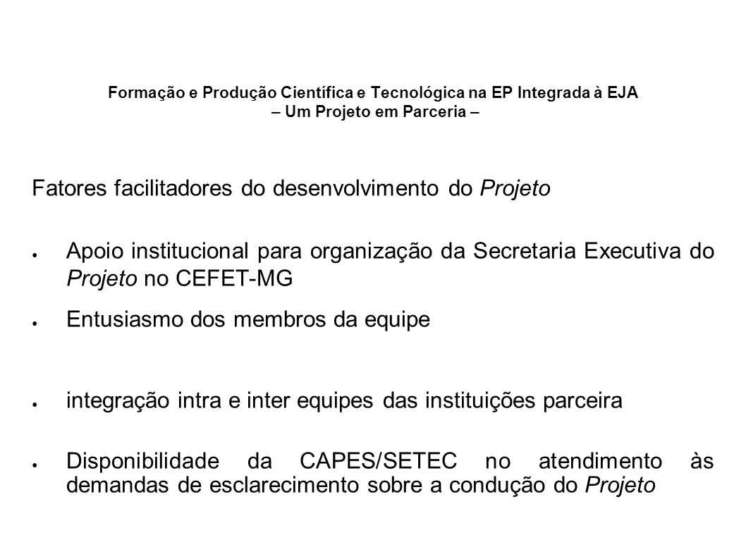 Formação e Produção Científica e Tecnológica na EP Integrada à EJA – Um Projeto em Parceria – Fatores facilitadores do desenvolvimento do Projeto Apoi