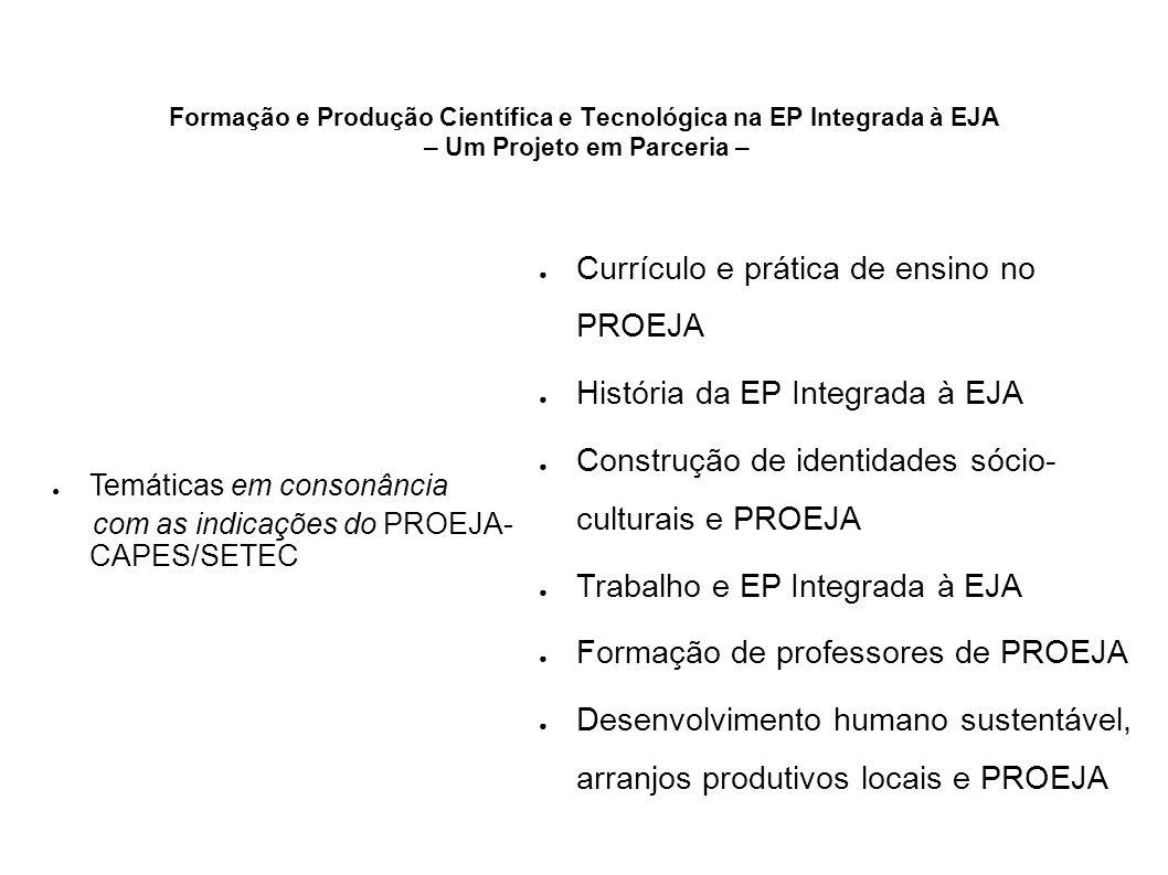 Formação e Produção Científica e Tecnológica na EP Integrada à EJA – Um Projeto em Parceria – Temáticas em consonância com as indicações do PROEJA- CA