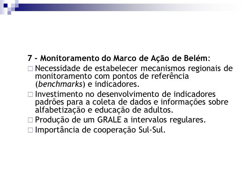 7 - Monitoramento do Marco de Ação de Belém: Necessidade de estabelecer mecanismos regionais de monitoramento com pontos de referência (benchmarks) e