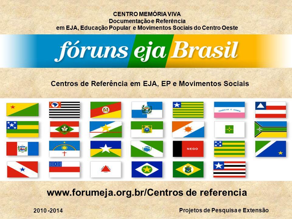 CENTRO MEMÓRIA VIVA Documentação e Referência em EJA, Educação Popular e Movimentos Sociais do Centro Oeste CENTRO MEMÓRIA VIVA Documentação e Referên