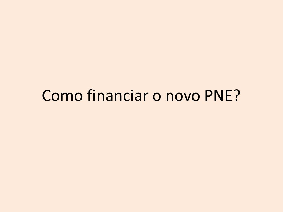 Como financiar o novo PNE