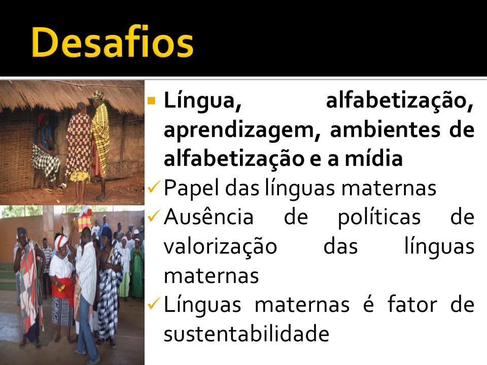 Língua, alfabetização, aprendizagem, ambientes de alfabetização e a mídia Papel das línguas maternas Ausência de políticas de valorização das línguas