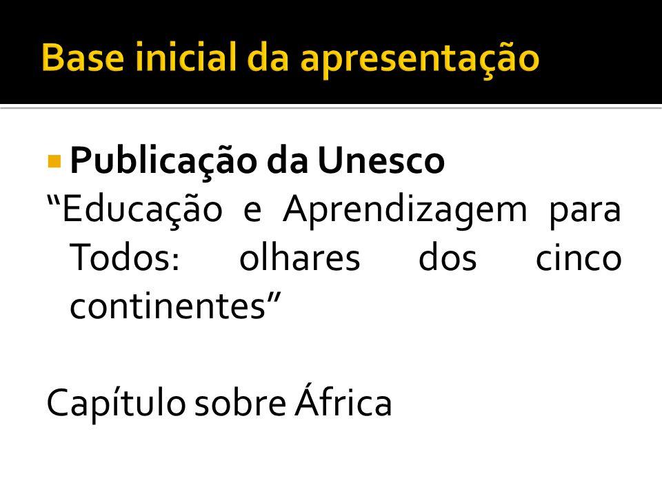 Publicação da Unesco Educação e Aprendizagem para Todos: olhares dos cinco continentes Capítulo sobre África