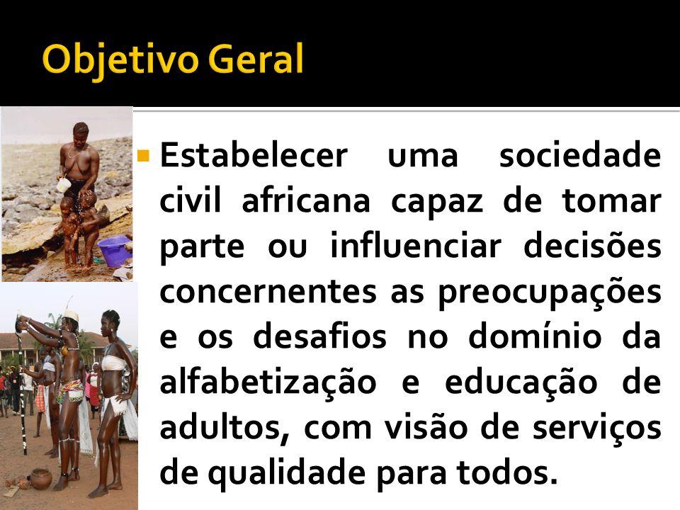 Estabelecer uma sociedade civil africana capaz de tomar parte ou influenciar decisões concernentes as preocupações e os desafios no domínio da alfabet