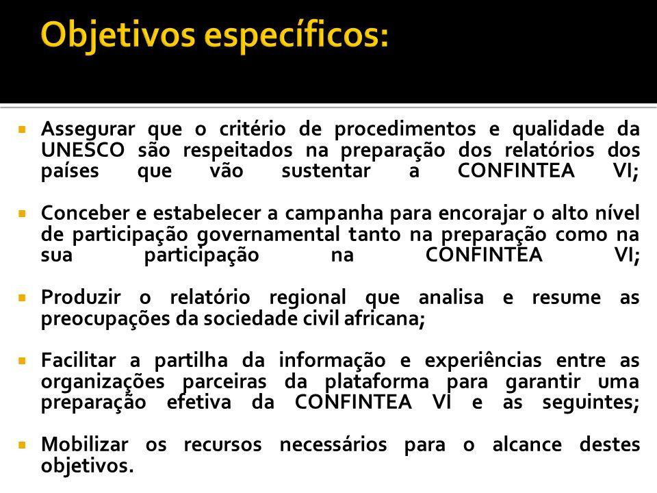 Assegurar que o critério de procedimentos e qualidade da UNESCO são respeitados na preparação dos relatórios dos países que vão sustentar a CONFINTEA