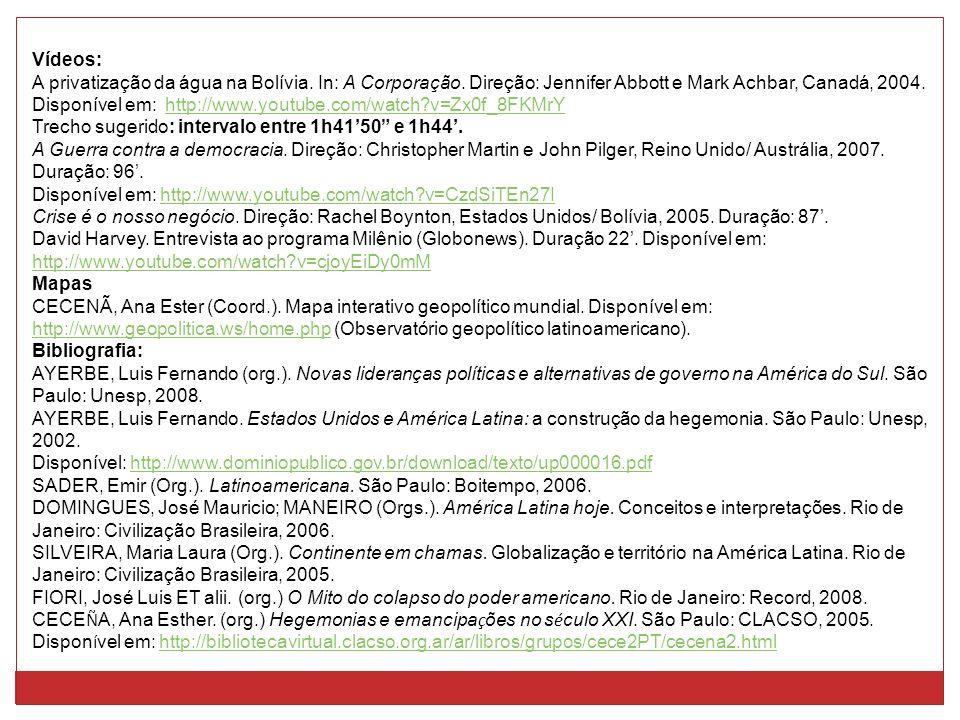 Vídeos: A privatização da água na Bolívia. In: A Corporação. Direção: Jennifer Abbott e Mark Achbar, Canadá, 2004. Disponível em: http://www.youtube.c
