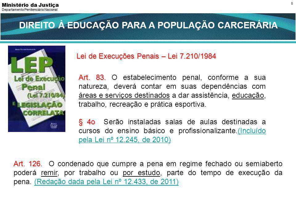 Universalização da Alfabetização através do Programa Brasil Alfabetizado ; Mapeamento da situação educacional nas UFs; Visitas Técnicas às Unidades Federativas; Realização em conjunto III Seminário Nacional pela Educação nas Prisões.
