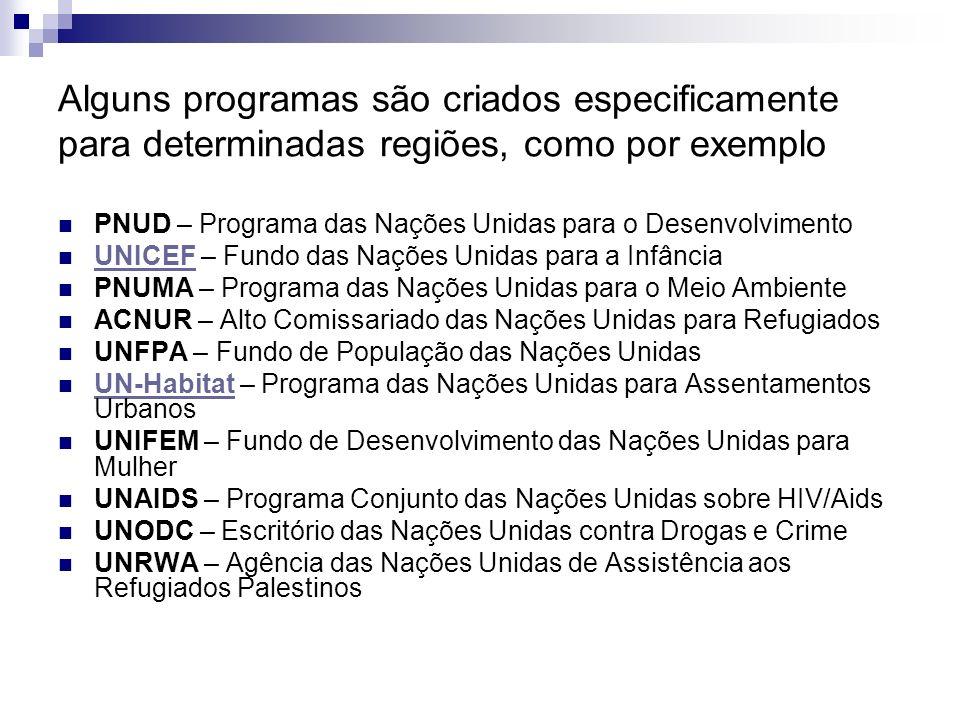 Alguns programas são criados especificamente para determinadas regiões, como por exemplo PNUD – Programa das Nações Unidas para o Desenvolvimento UNIC